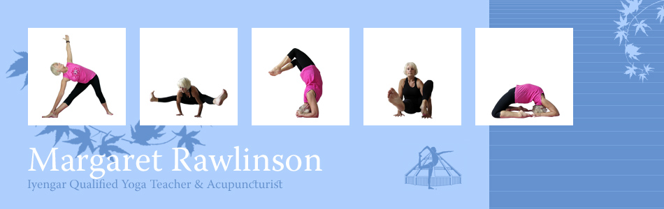 Margaret Rawlinson. Acupuncturist & Iyengar Qualified Yoga Teacher.